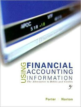 Using Financial Accounting Information: The Alternative to Debits & Credits