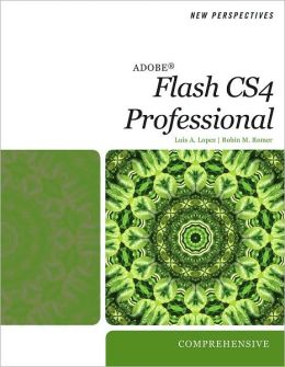 New Perspectives on Adobe Flash CS4 Professional: Comprehensive