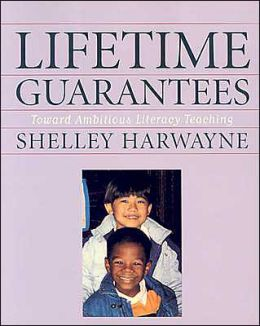 Lifetime Guarantees: Toward Ambitious Literacy Teaching