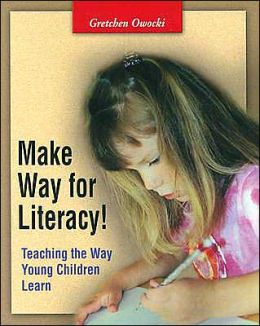 Make Way for Literacy!: Teaching the Way Young Children Learn