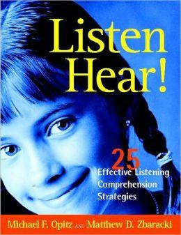 Listen Hear!: 25 Effective Listening Comprehension Strategies