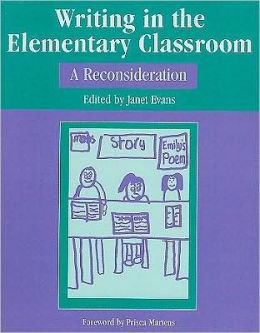 Writing in the Elementary Classroom: A Reconsideration