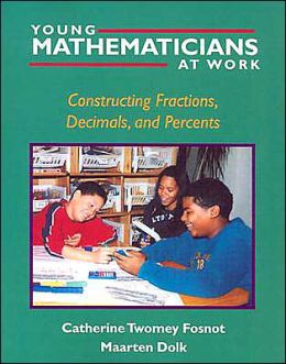 Young Mathematicians at Work: Constructing Fractions, Decimals, and Percents