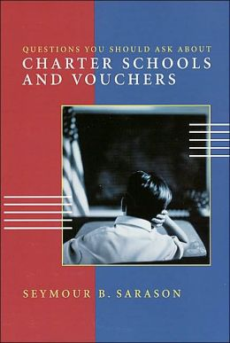 Questions You Should Ask About Charter Schools and Vouchers