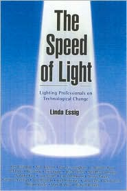 The Speed of Light: Dialogues on Lighting Design and Technological Change