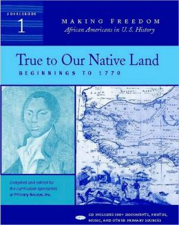 True to Our Native Land: Beginnings to 1770