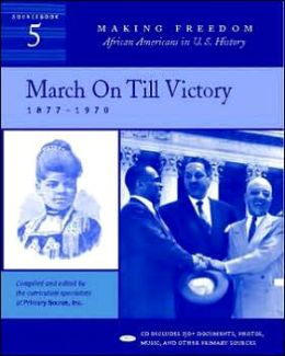 March on Till Victory: 1877-1970 (Sourcebook 5)