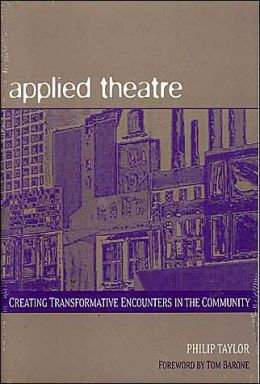 Applied Theatre: Creating Transformative Encounters in the Community