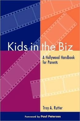 Kids in the Biz: A Hollywood Handbook for Parents