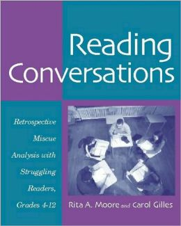 Reading Conversations: Retrospective Miscue Analysis with Struggling Readers, Grades 4-12