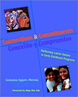 Connections and Commitment: Reflecting Latino Values in Early Childhood Programs