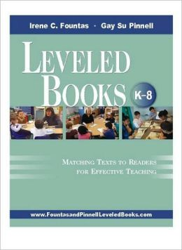 Leveled Books, K-8: Matching Texts to Readers for Effective Teaching
