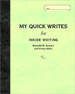 My Quick Writes: For Inside Writing