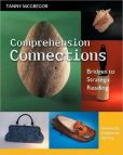 Book Cover Image. Title: Comprehension Connections:  Bridges to Strategic Reading, Author: Tanny McGregor