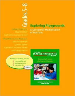 YMAW Exploring Playgrounds, Grades 5-8 (Resource Package): A Context for Multiplication of Fractions