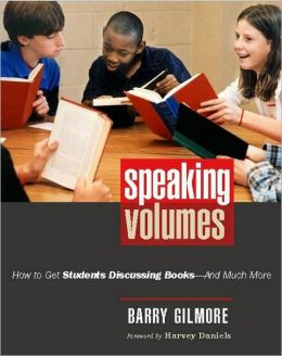 Speaking Volumes: How to Get Students Discussing Books- And Much More