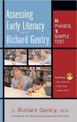 Assessing Early Literacy with Richard Gentry: Five Phases, One Simple Test