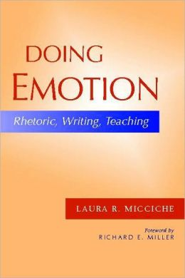 Doing Emotion: Rhetoric, Writing, Teaching