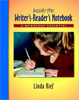 Inside the Writer's-Reader's Notebook: A Workshop Essential (Book and Notebook)