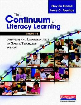 Continuum of Literacy Learning, Grades K-8: Behaviors and Understandings to Notice, Teach, and Support