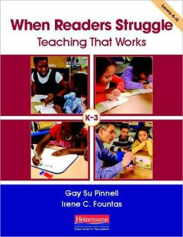 When Readers Struggle : Teaching That Works: K-3: Levels A-N