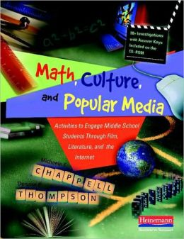 Math, Culture, and Popular Media: Activities to Engage Middle School Students Through Film, Literature, and the Internet