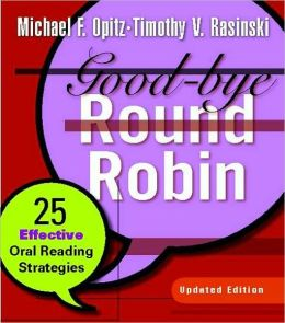 Goodbye Round Robin: 25 Effective Oral Reading Strategies