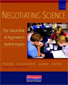 Negotiating Science: The Critical Role of Argument in Student Inquiry, Grades 5-10