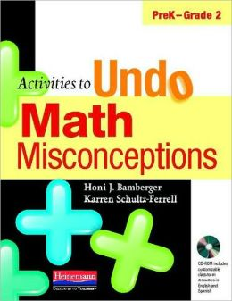 Activities to Undo Math Misconceptions: PreK-Grade 2