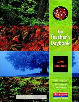 The Teacher's Daybook, 2012-2013 Edition: Time to Teach, Time to Learn, Time to Live