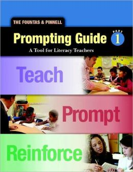 The Fountas and Pinnell Prompting Guide, Part 1: A Tool for Literacy Teachers