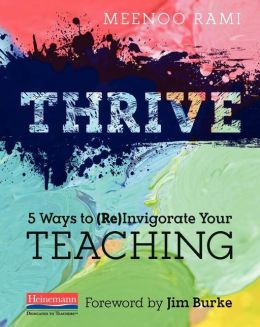 Thrive: 5 Ways to (Re)Invigorate Your Teaching