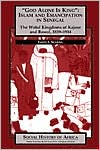 God Alone Is King: Islam and Emancipation in Senegal: The Wolof Kingdoms of Kajoor and Bawol, 1859-1914 (Social History of Africa Series)