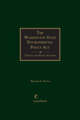 Washington State Environmental Policy Act: A Legal and Policy Analysis