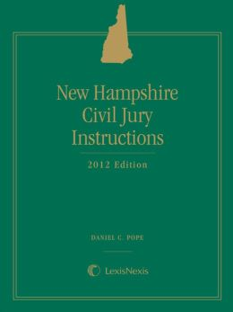 New Hampshire Civil Jury Instructions, 2012 Edition