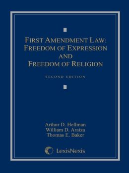 First Amendment Law: Freedom of Expression & Freedom of Religion