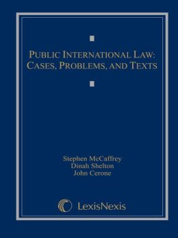 Public International Law: Cases, Problems, and Texts (2010)