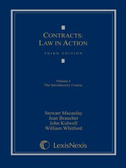 Contracts: Law in Action: Volume I: The Introductory Course