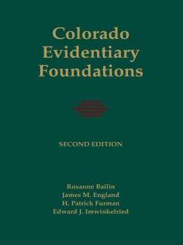 Colorado Evidentiary Foundations