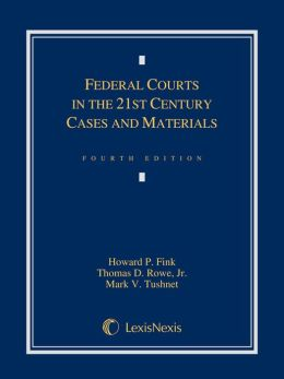 Federal Courts in the 21st Century: Cases and Materials