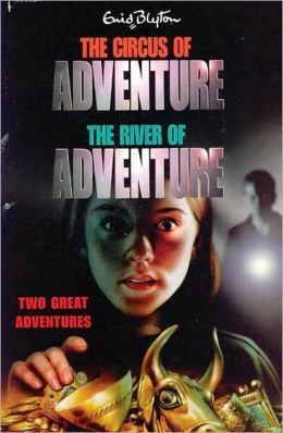 Circus of Adventure and the River of Adventure (The Adventure Series)