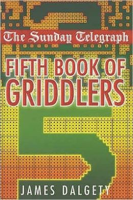 Sunday Telegraph Fifth Book of Griddlers James Dalgety