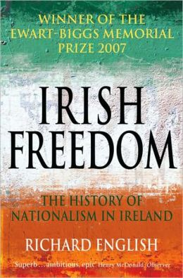 Irish Freedom: The History of Nationalism in Ireland