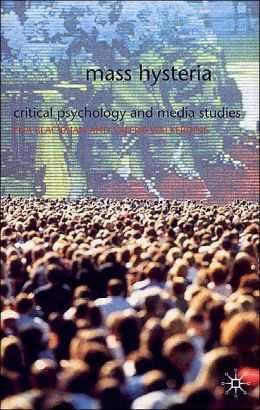 Mass Hysteria: Critical Psychology and Media Studies