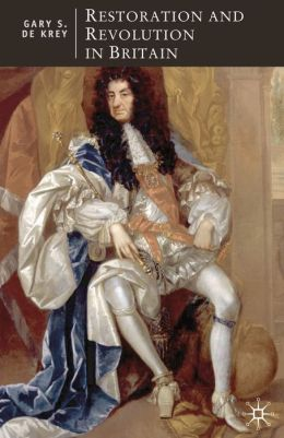 Restoration and Revolution in Britain: A Political History of the Era of Charles II and the Glorious Revolution