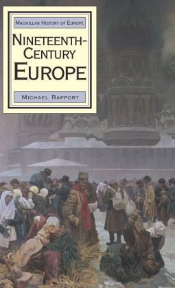 Nineteenth Century Europe (History of Europe Series)