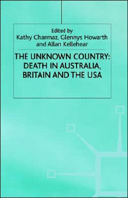 The Unknown Country : Death in Australia, Britain, and the USA