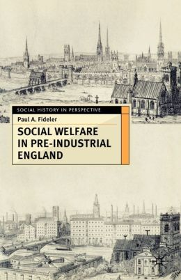 Social Welfare in Pre-industrial England: The Old Poor Law Tradition