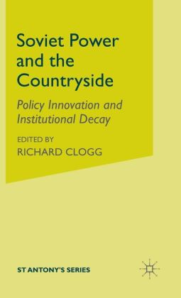 Soviet Power and the Countryside: Policy Innovation and Institutional Decay