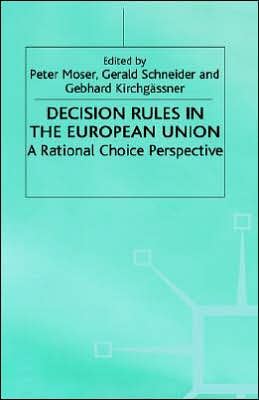 Decision Rules in the European Union: A Rational Choice Perspective